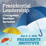 Virtual 2021 Presidents Institute to Foster Courageous, Resilient, and Inclusive Presidential Leadership