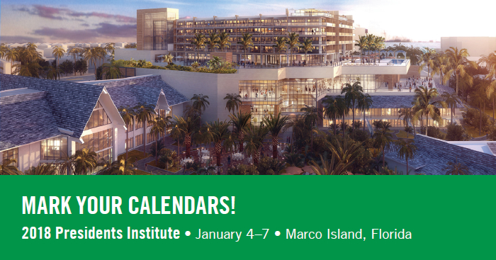 Mark your calendars! 2018 Presidents Institute, January 4-7, Marco Island, Florida